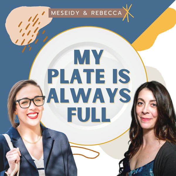 My Plate is Always Full Podcast Artwork Image