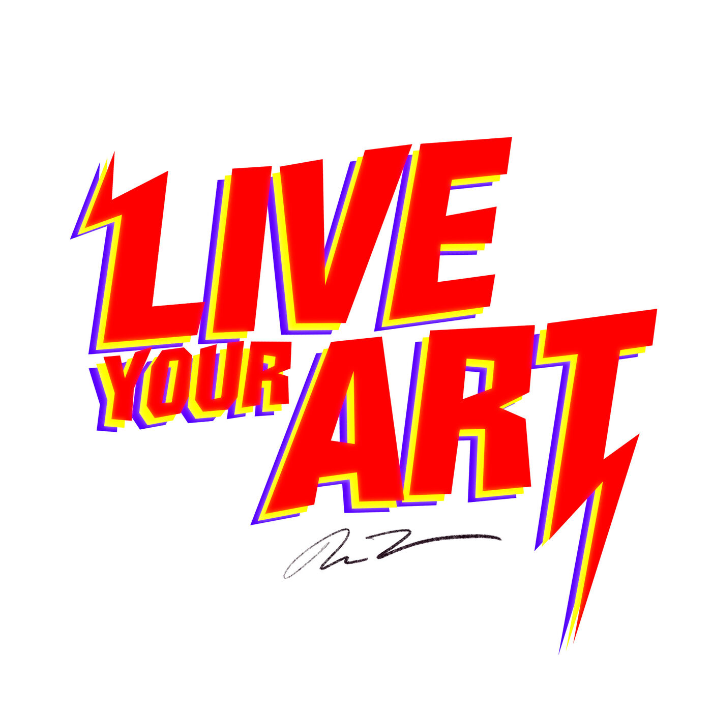 LIVE YOUR ART.