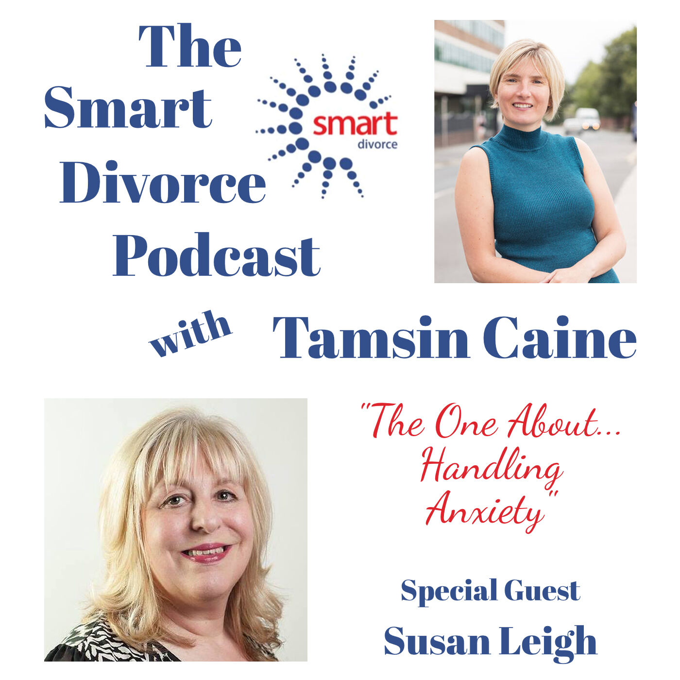 The Smart Divorce Podcast - The One About...Handling Anxiety