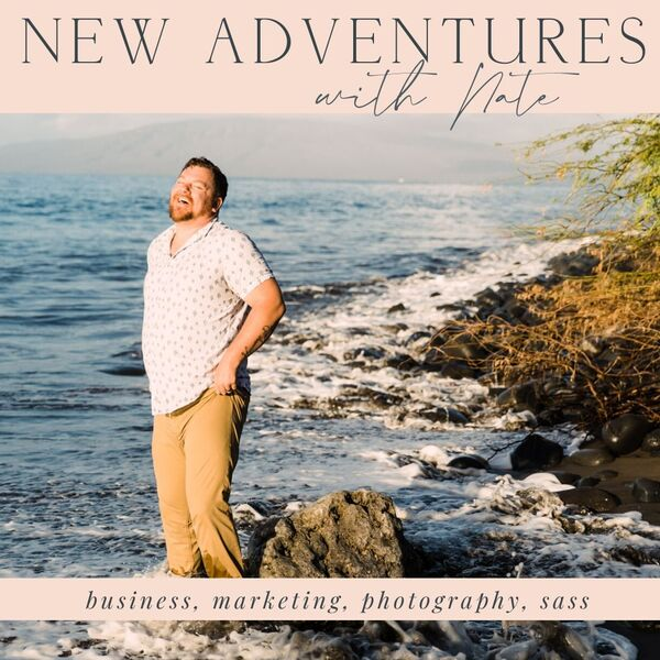 New Adventures with Nate | Business, Marketing, Photography, Sass Podcast Artwork Image