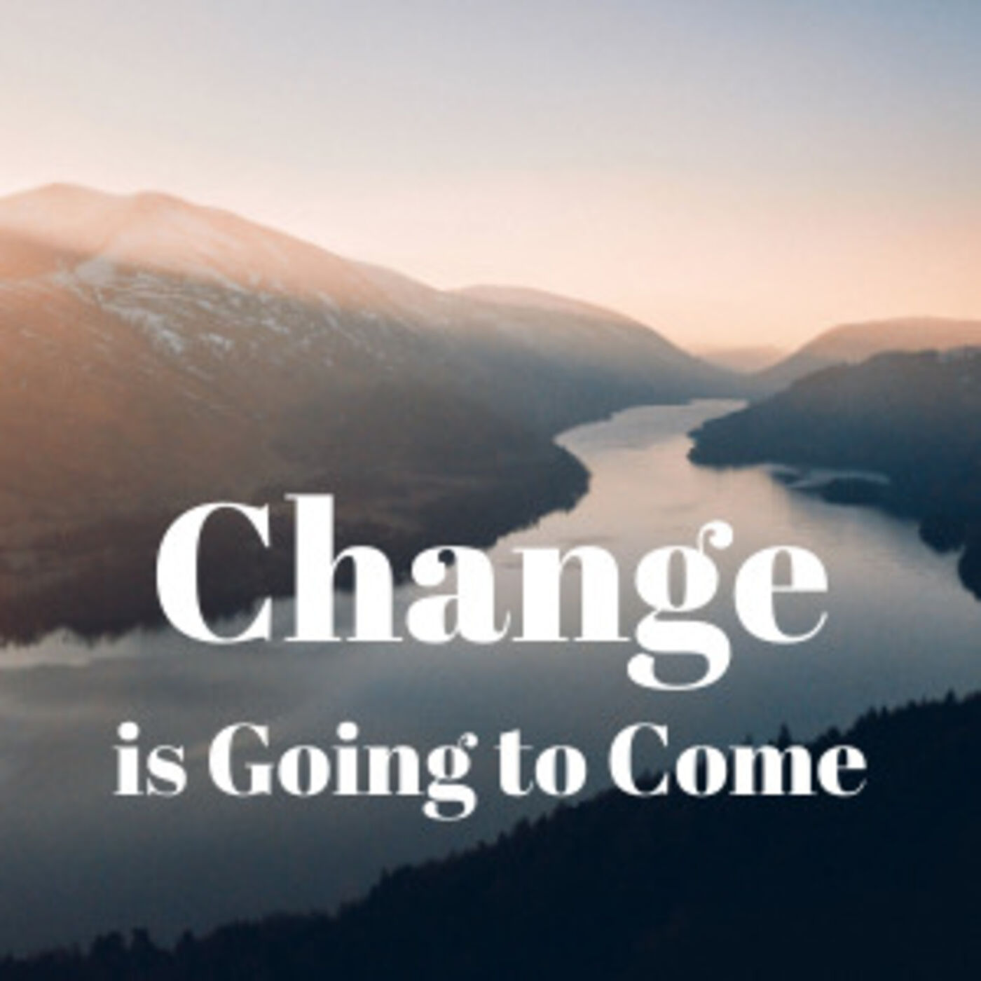 Change is Going to Come—Part 1