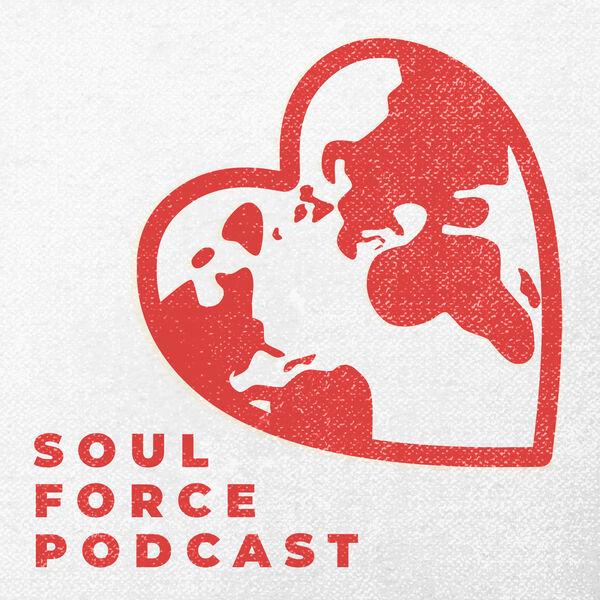 Soul Force Podcast Podcast Artwork Image