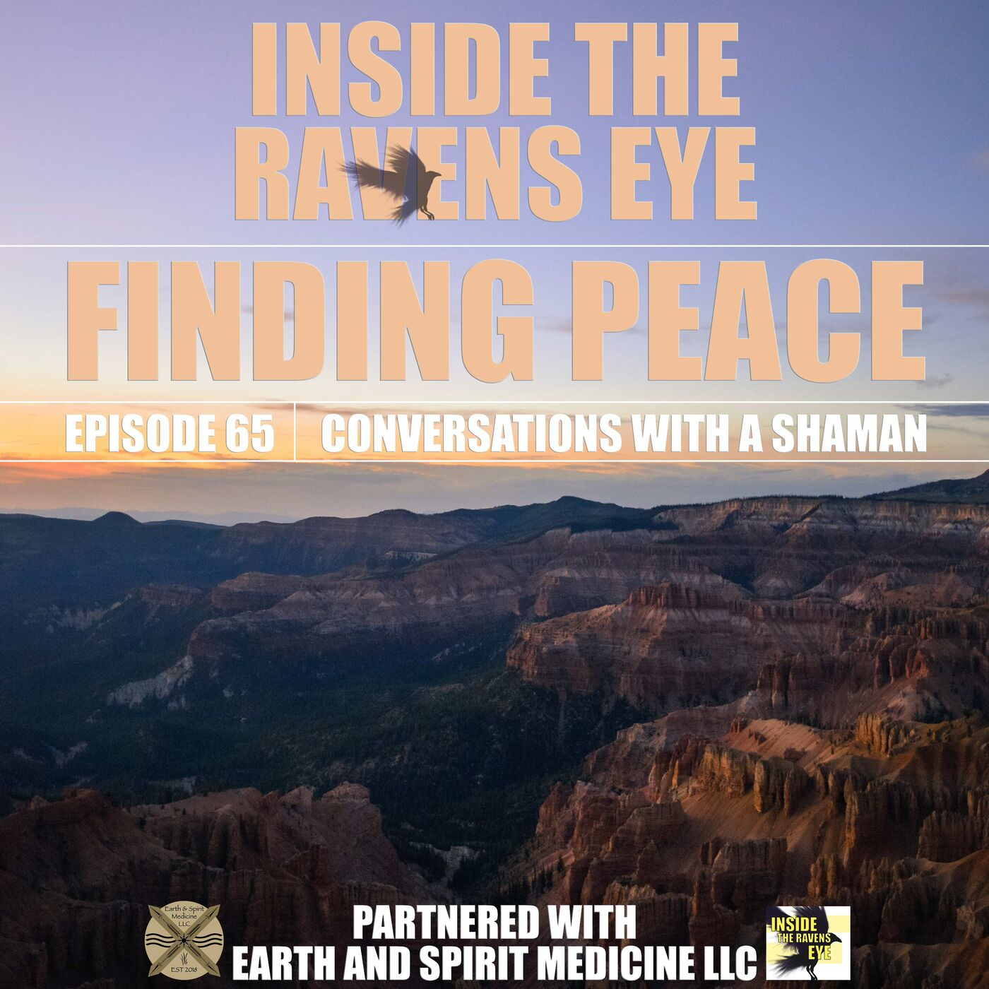 Finding Peace - Episode 65 - Conversations with a Shaman