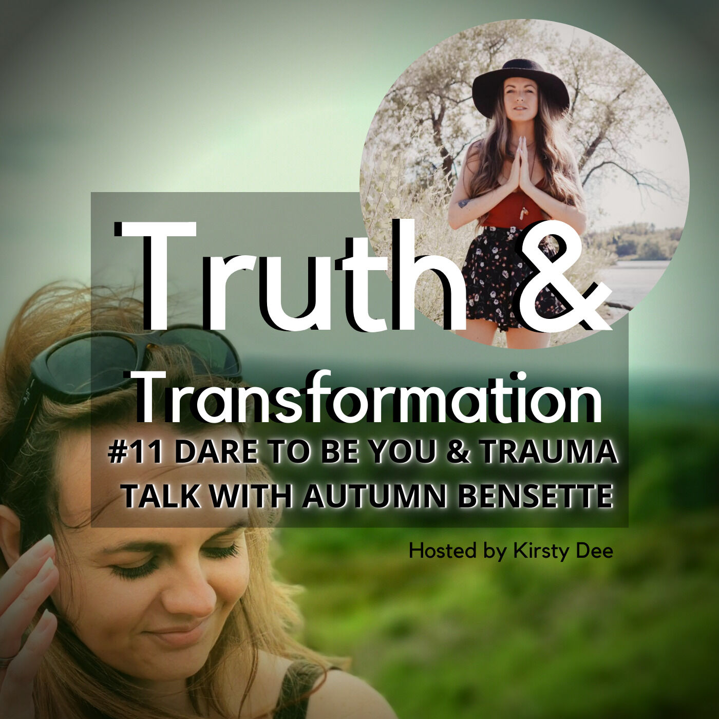 #11 DARE TO BE YOU & TRAUMA TALK WITH AUTUMN BENSETTE