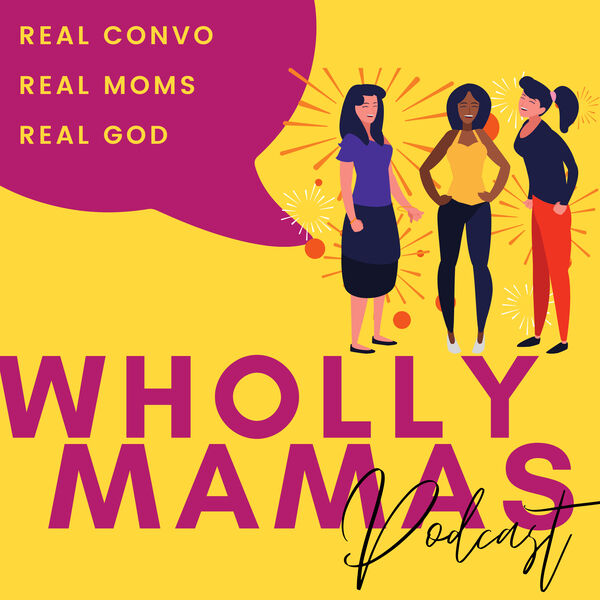 Wholly Mamas Podcast Podcast Artwork Image