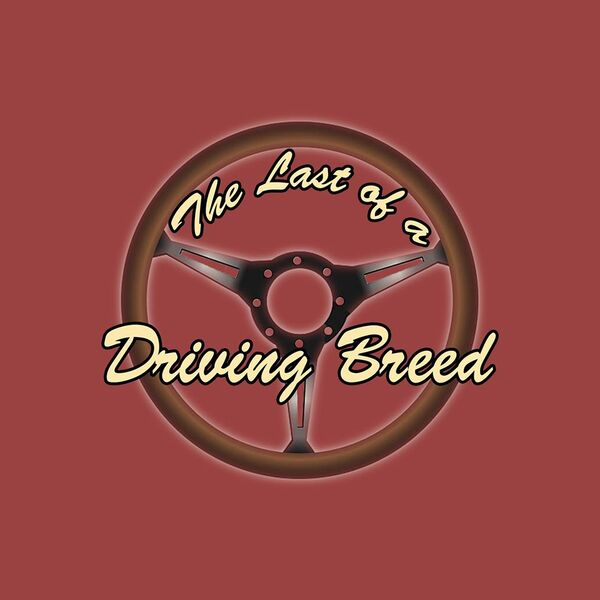 Last of a Driving Breed Podcast Artwork Image