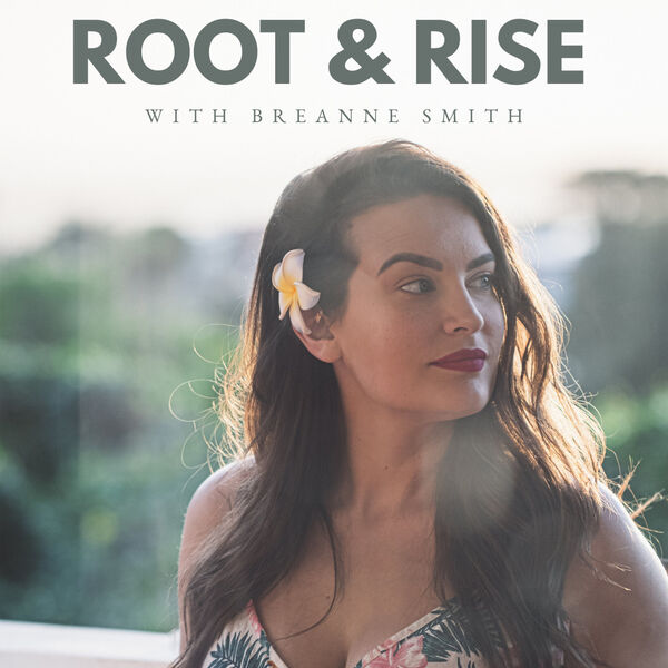 The Root and Rise Podcast | Personal Growth, Motherhood, & Self-Love Podcast Artwork Image