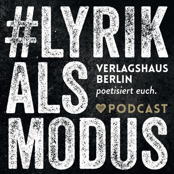 #lyrikalsmodus – der Lyrik-Podcast Podcast Artwork Image