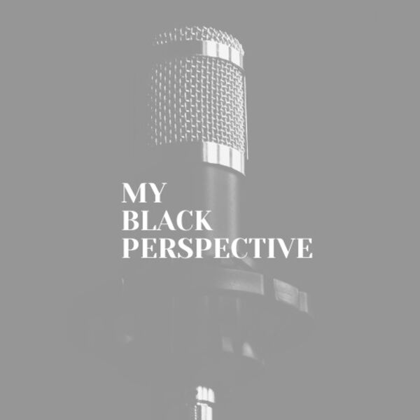 My Black Perspective Podcast Artwork Image
