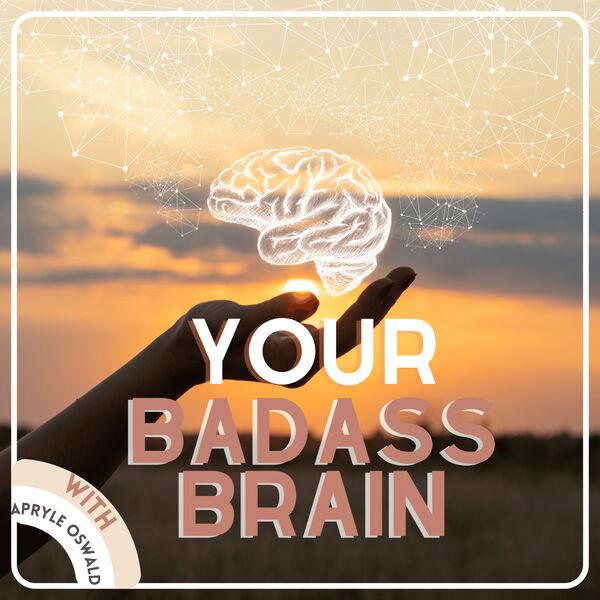 Your Badass Brain Podcast Artwork Image