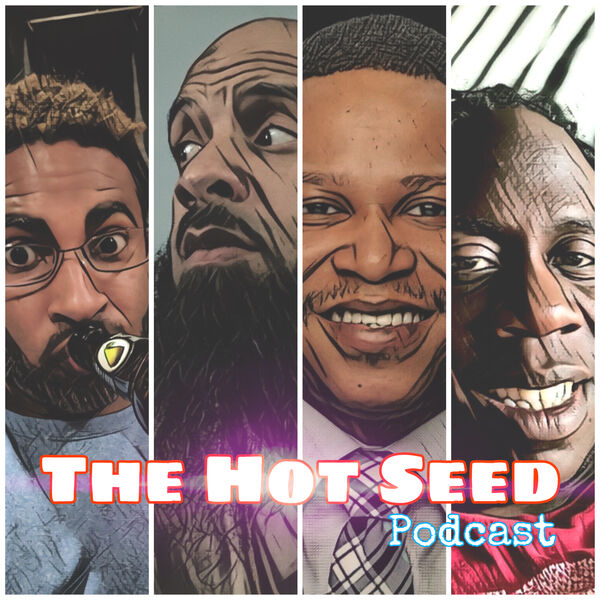 The Hot Seed Podcast Podcast Artwork Image