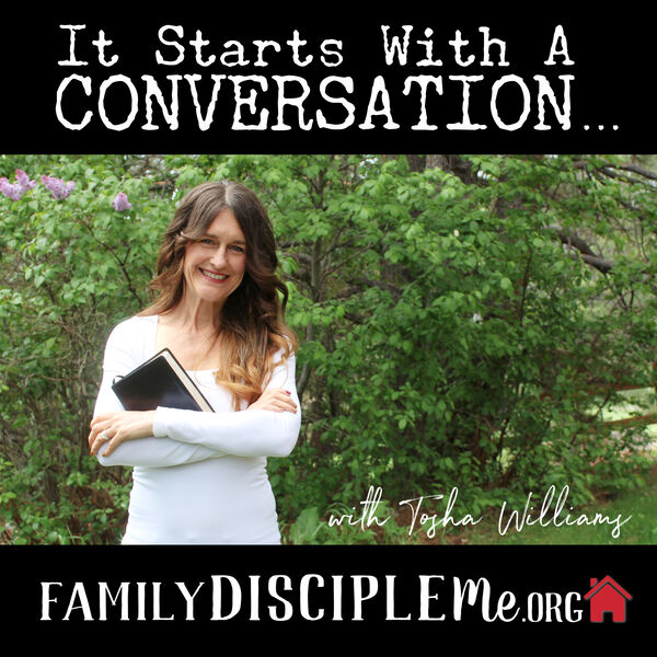 It Starts With a Conversation // Family Disciple Me Podcast Artwork Image