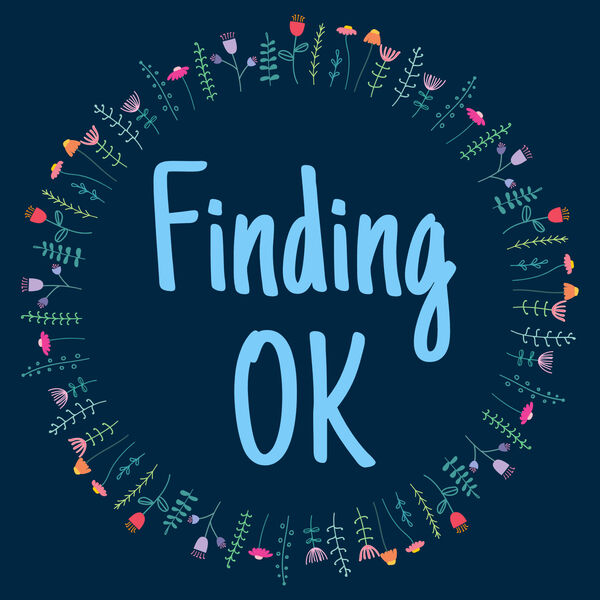 Finding OK - Healing After Sexual Assault and Abuse Podcast Artwork Image