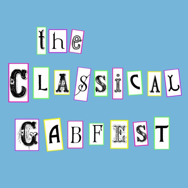 The Classical Gabfest Podcast Artwork Image