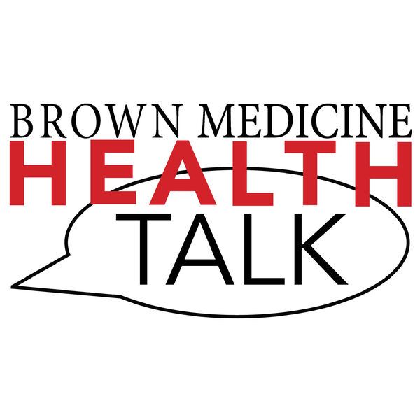 Brown Medicine HEALTHTalk Podcast Artwork Image