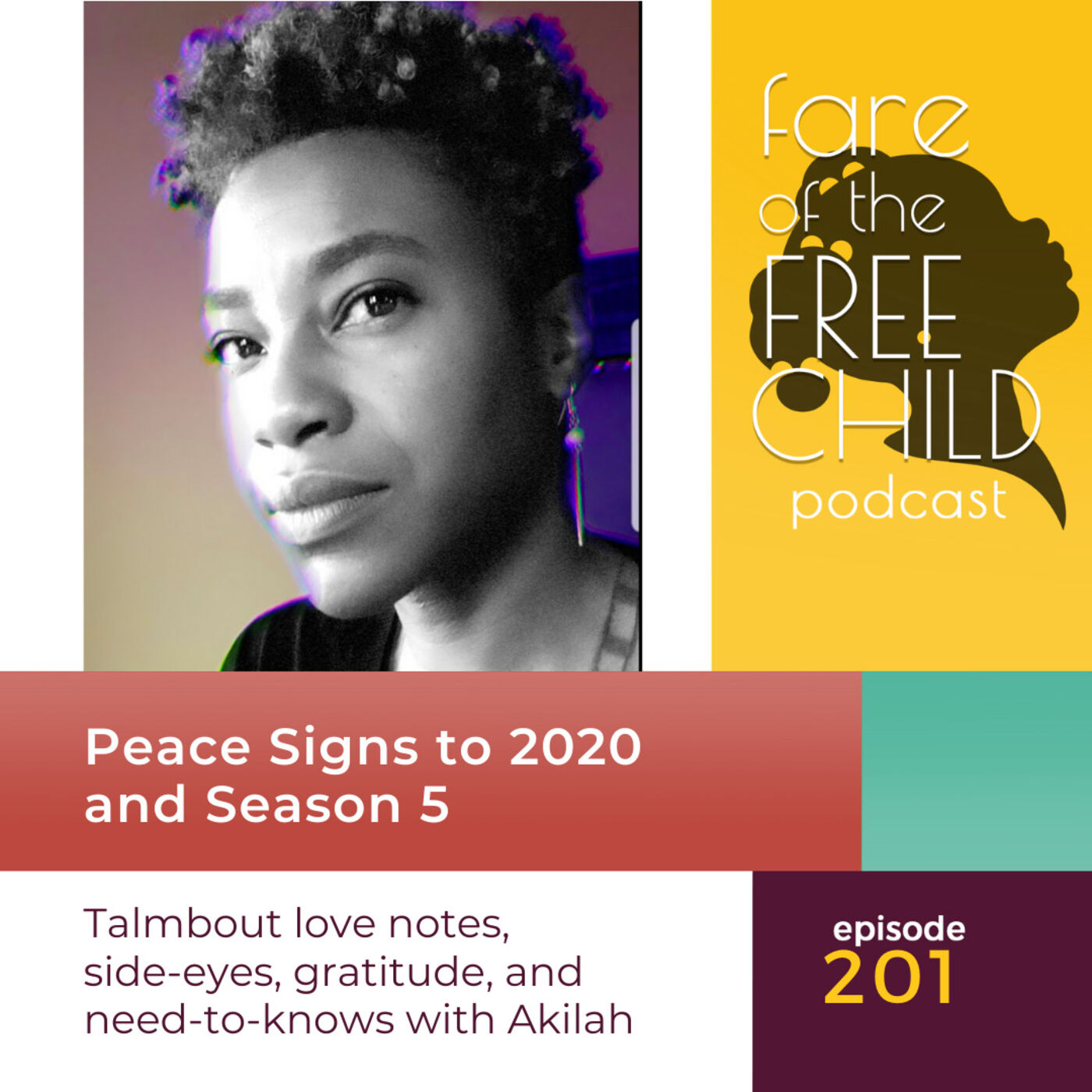 Ep 201: Peace Signs to 2020 and Season 5 Talmbout love notes, side-eyes, gratitude, and need-to knows with Akilah