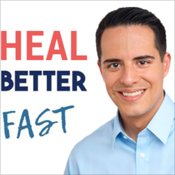 Heal Better Fast Podcast Artwork Image
