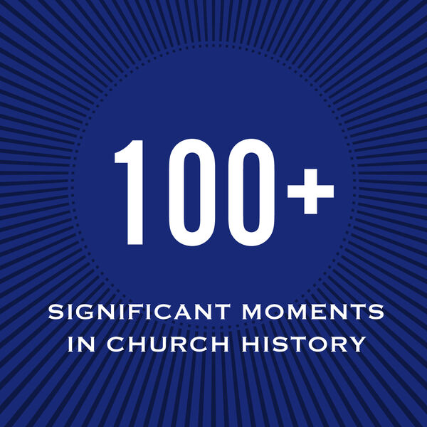 100+ Significant Moments in Church History Podcast Artwork Image
