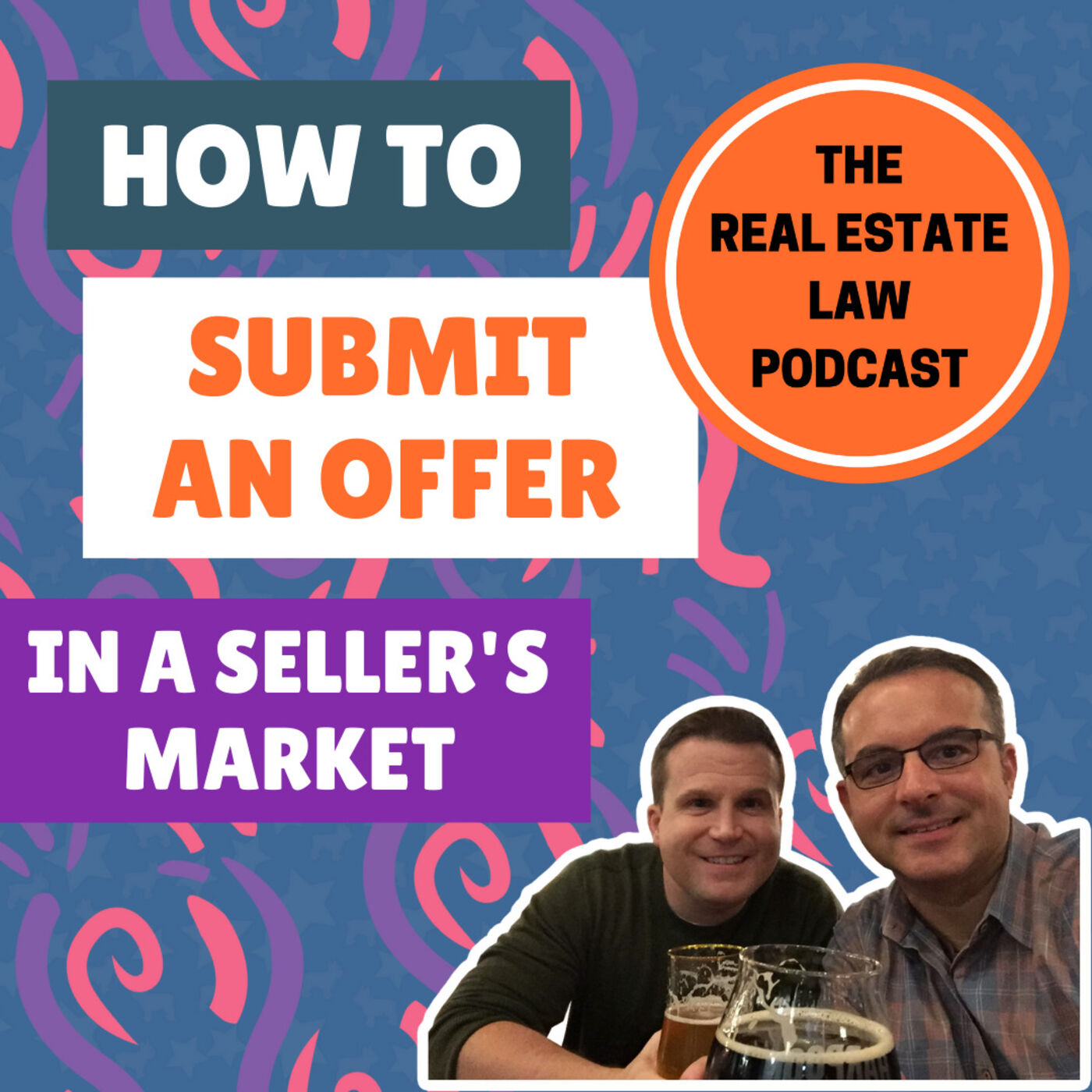 16 - Submitting an Offer in a Seller's Market - Words from a Listing Agent