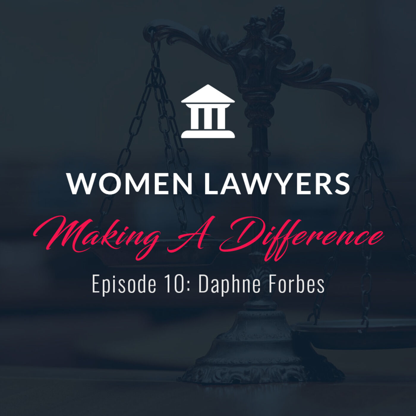 Women Lawyers Making A Difference: Interview with Daphne Forbes