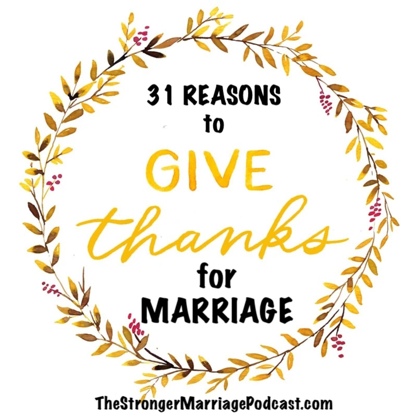 31 Reasons To Be Thankful For Marriage
