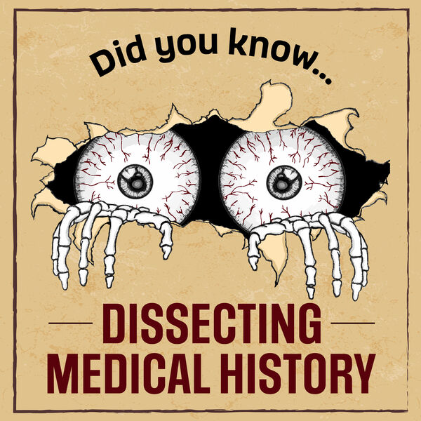 Dissecting Medical History Podcast Artwork Image