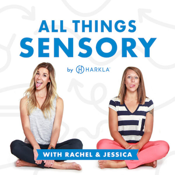 All Things Sensory by Harkla Podcast Artwork Image