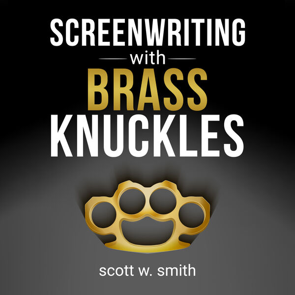 Screenwriting with Brass Knuckles  Podcast Artwork Image