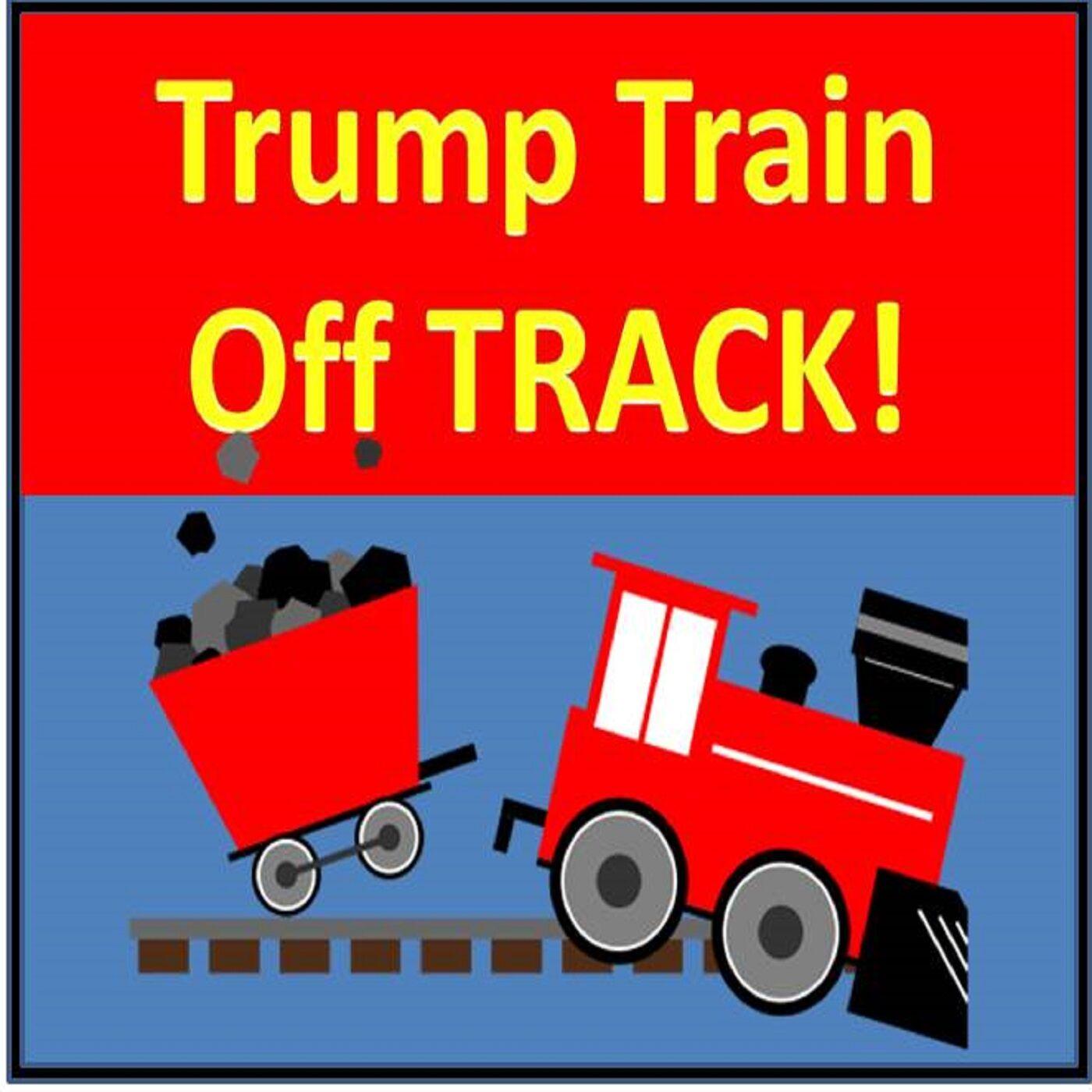 Trump's Train OFF THE TRACK! @realdonaldtrump #treasontrump #crybaby #republicans
