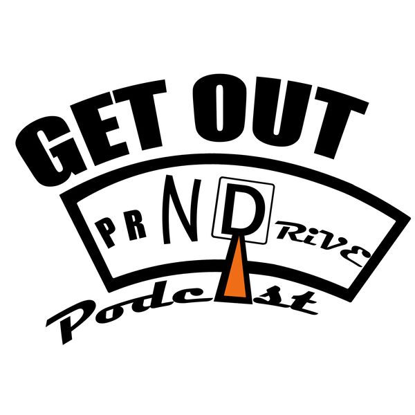 Get Out N Drive Podcast Podcast Artwork Image