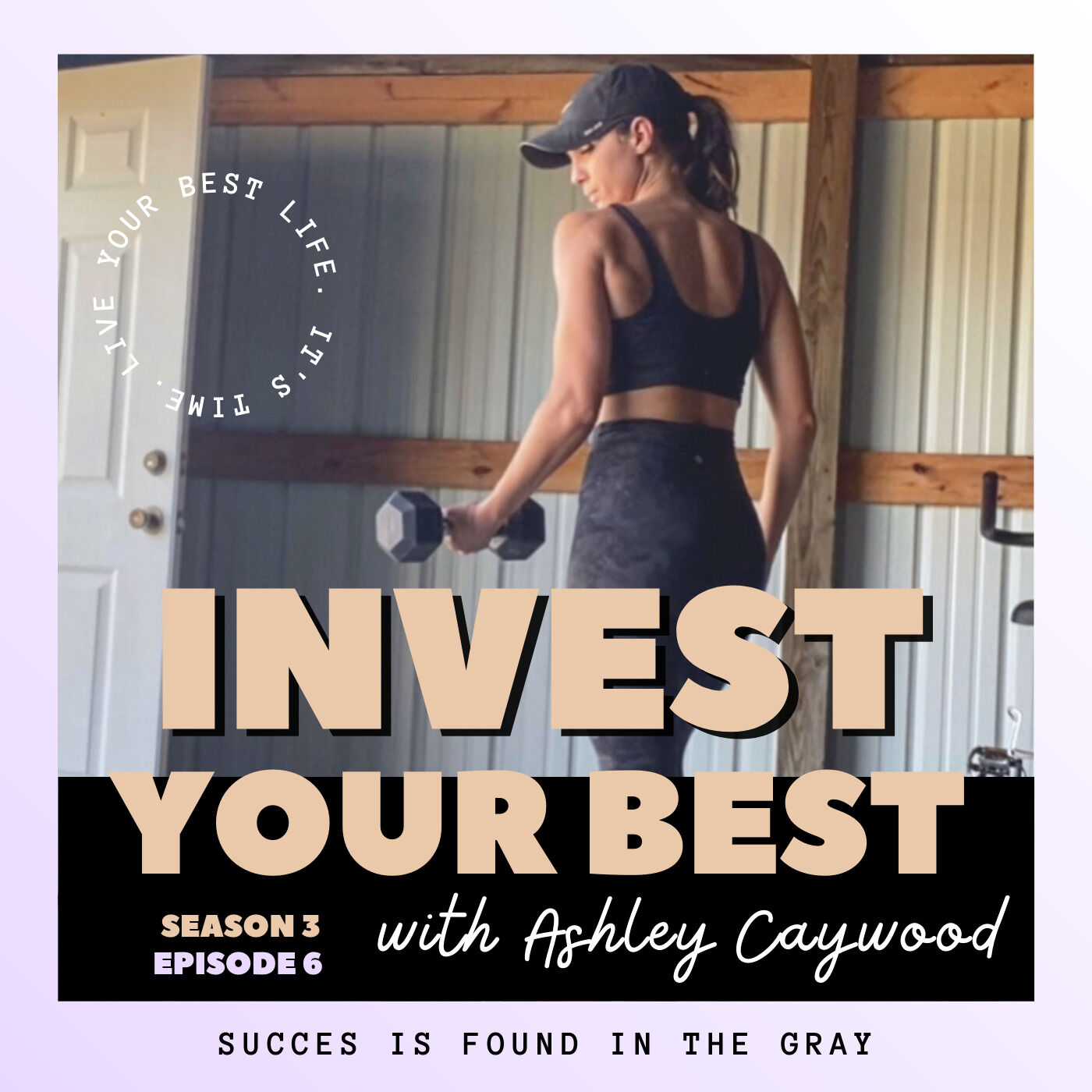 Success Is Found In The Gray   Special Guest Host: Ashley Caywood