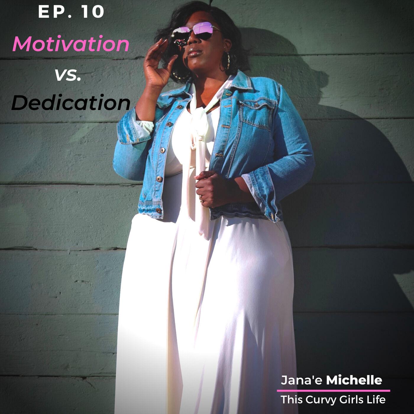 Motivation vs. Dedication