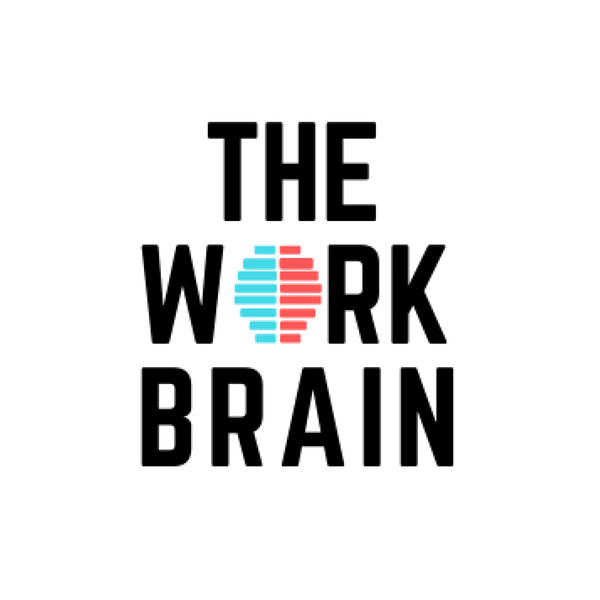 The Work Brain Podcast Artwork Image