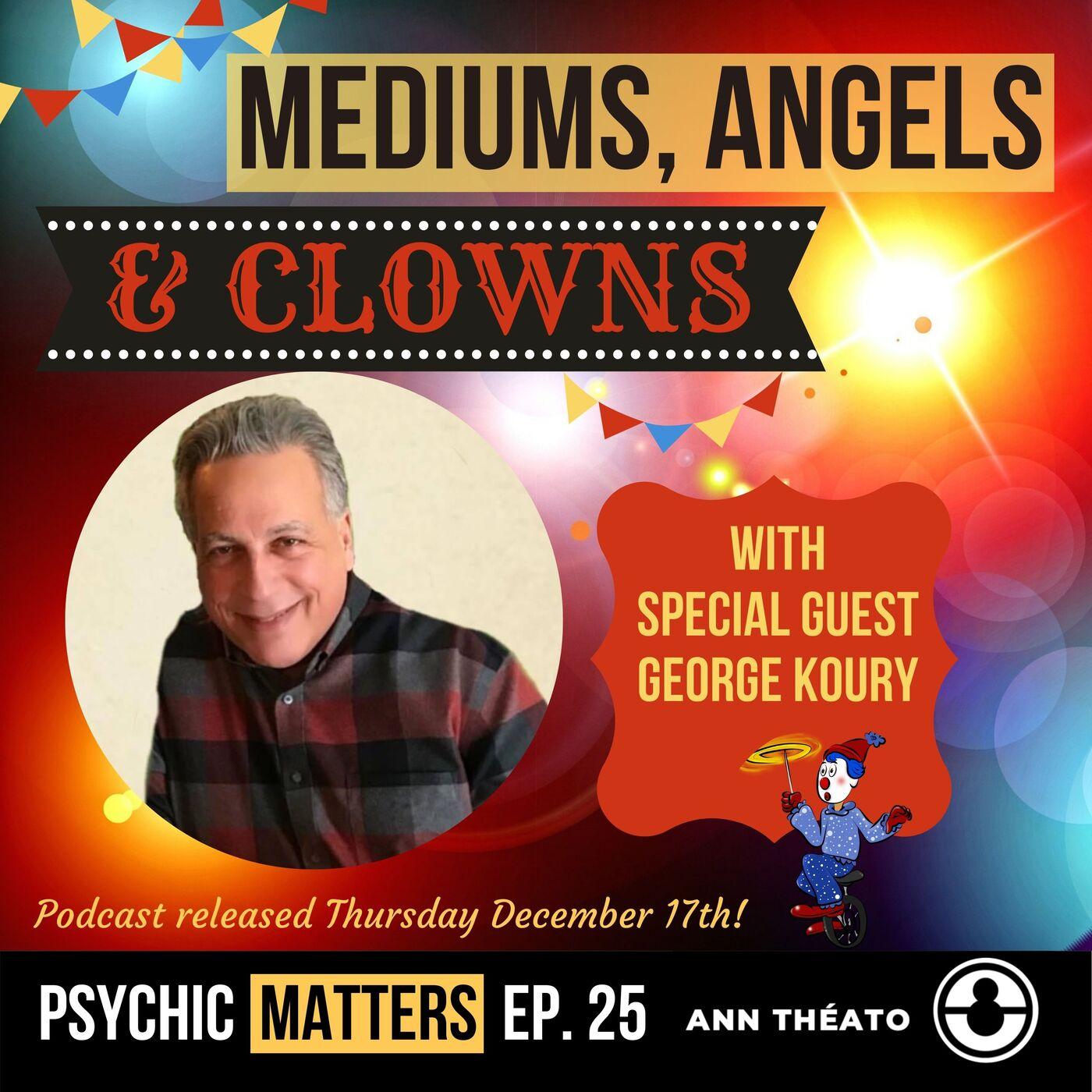 PM 025: Mediums, Angels & Clowns