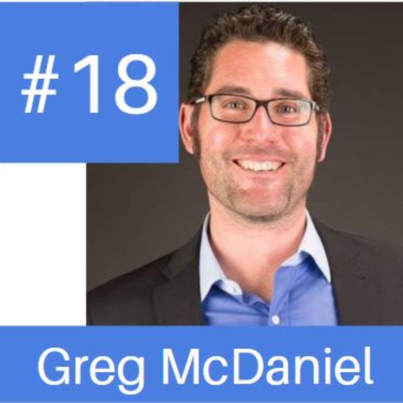 Episode # 18 - Next Level Lead Generation w Marketing Master Greg McDaniel