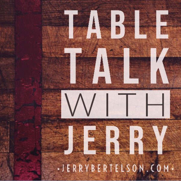 Table Talk with Jerry Podcast Artwork Image