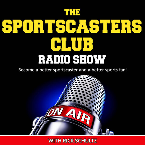 The Sportscasters Club Radio Show Podcast Artwork Image