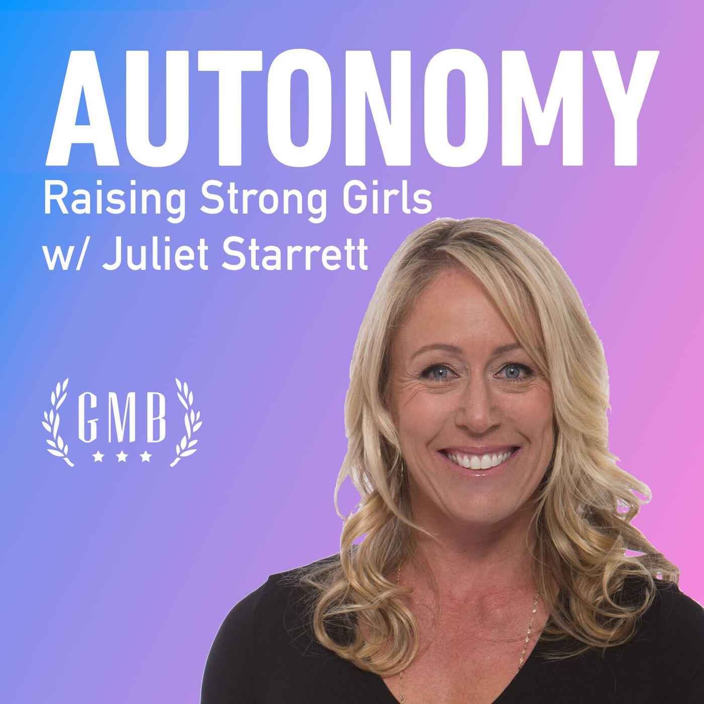 Raising Strong Girls, Part 1 (Juliet Starrett)