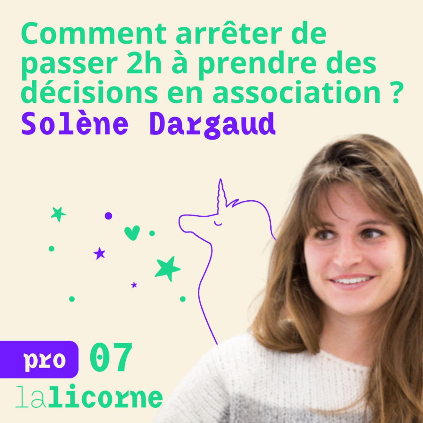 Episode 7 - Pro 🤝 Solène Dargaud - Comment arrêter de passer deux heures à prendre une décision en association ?