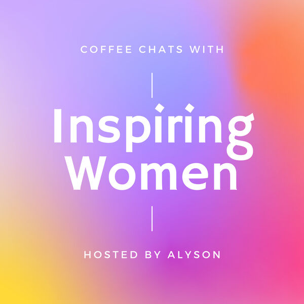 Coffee Chats with Inspiring Women Podcast Artwork Image