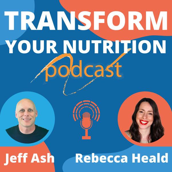 Transform Your Nutrition Podcast Podcast Artwork Image