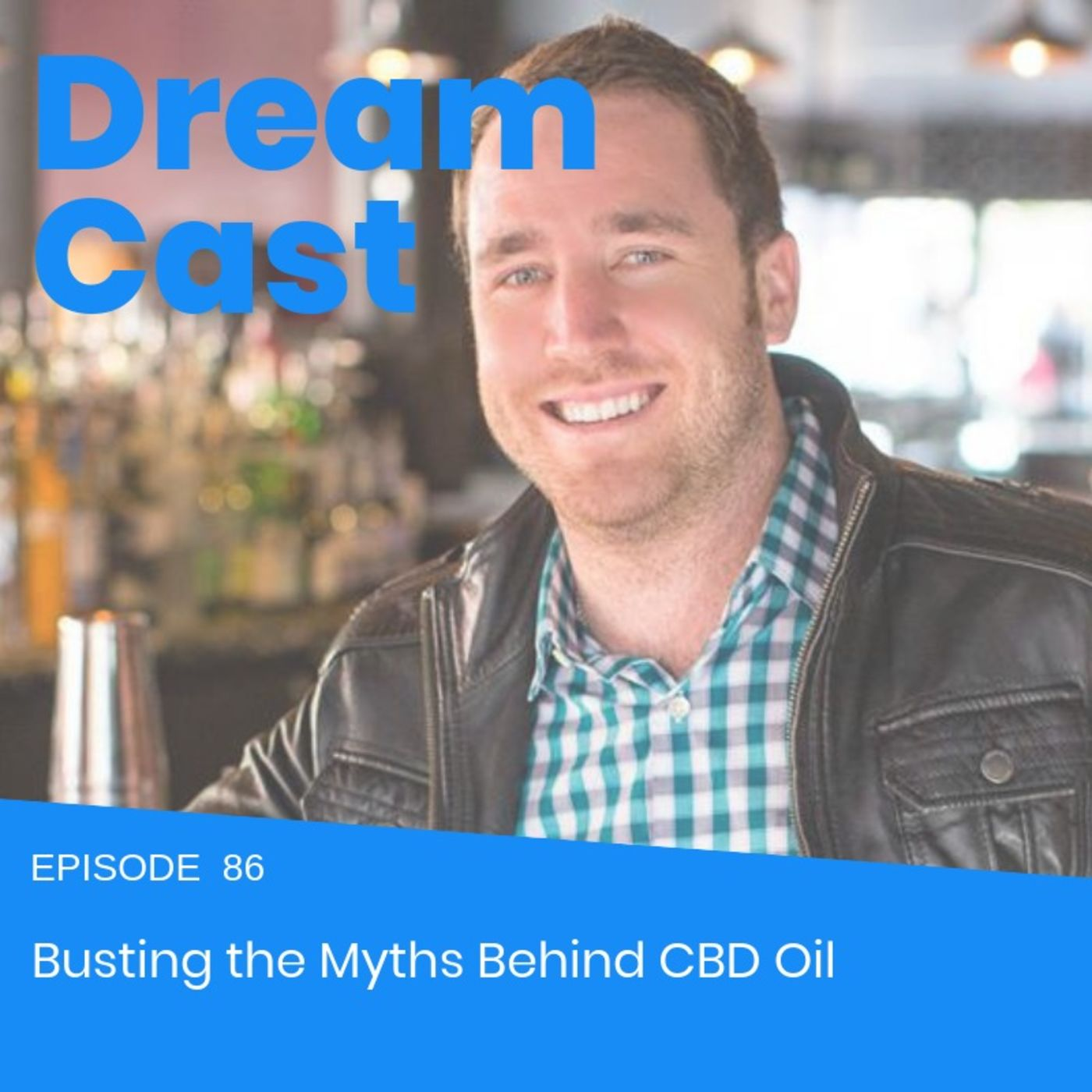 Episode 86 -  Busting the Myths Behind CBD Oil