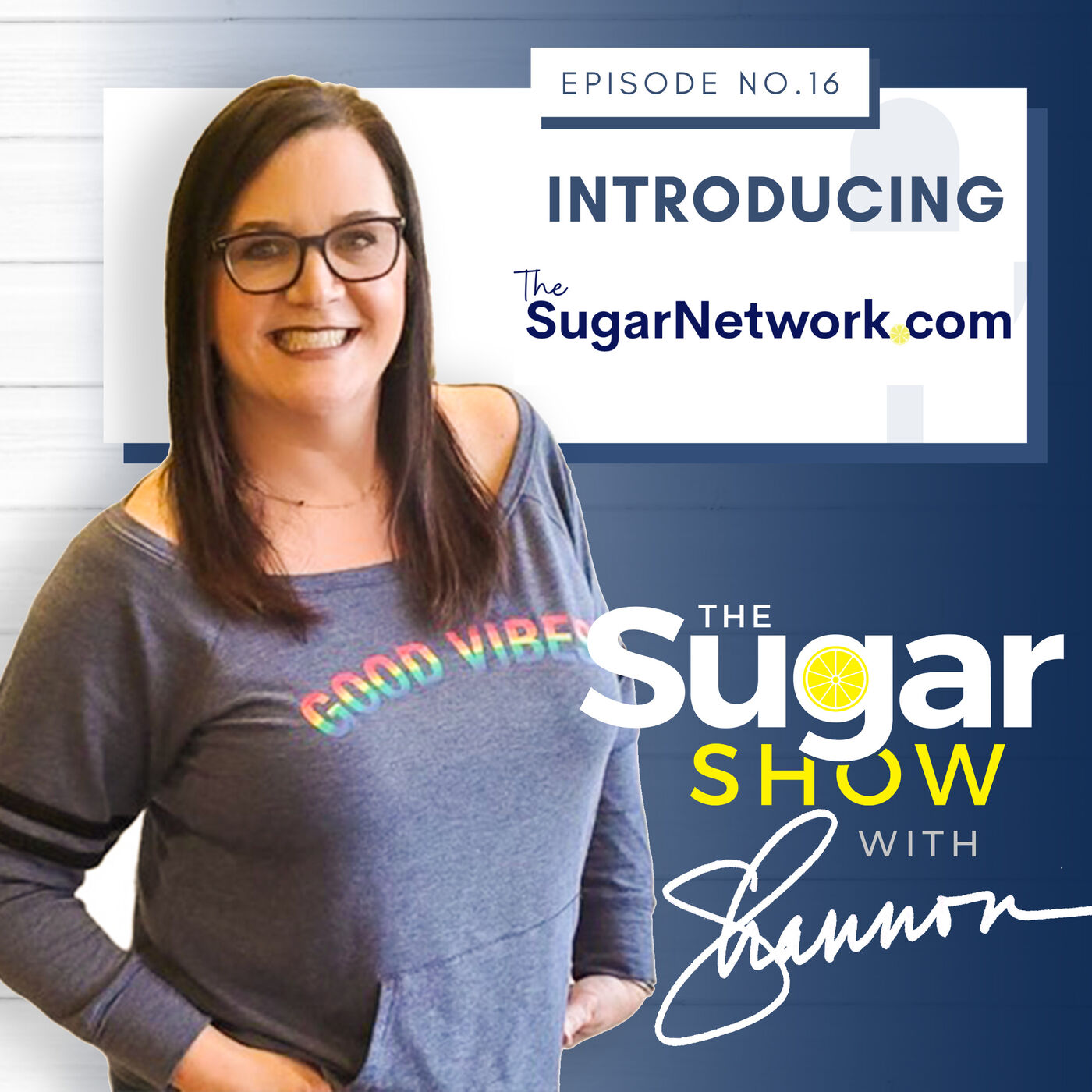 The SugarShow S2E16: Announcing The SugarNetwork ! with your Host Shannon, the SugarMama