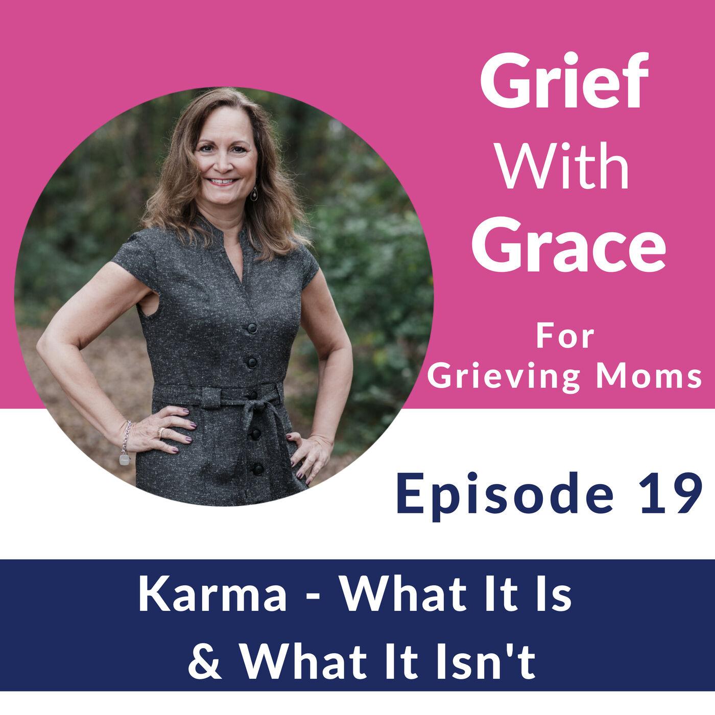 19. Karma - What It Is & What It Isn't