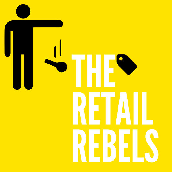 The Retail Rebels Podcast Artwork Image