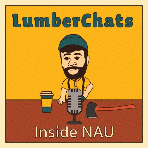 LumberChats: Inside NAU  Podcast Artwork Image