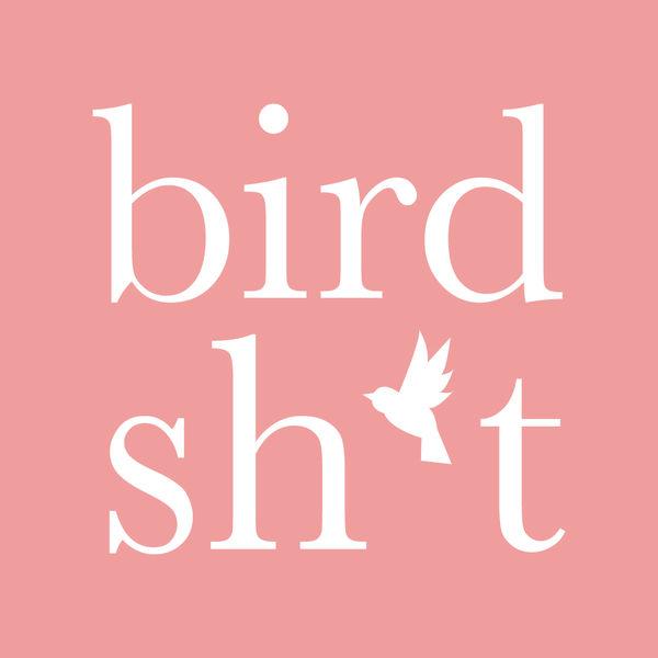 Bird Sh*t Podcast Podcast Artwork Image