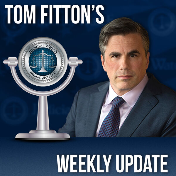Tom Fitton's Weekly Update Podcast Podcast Artwork Image