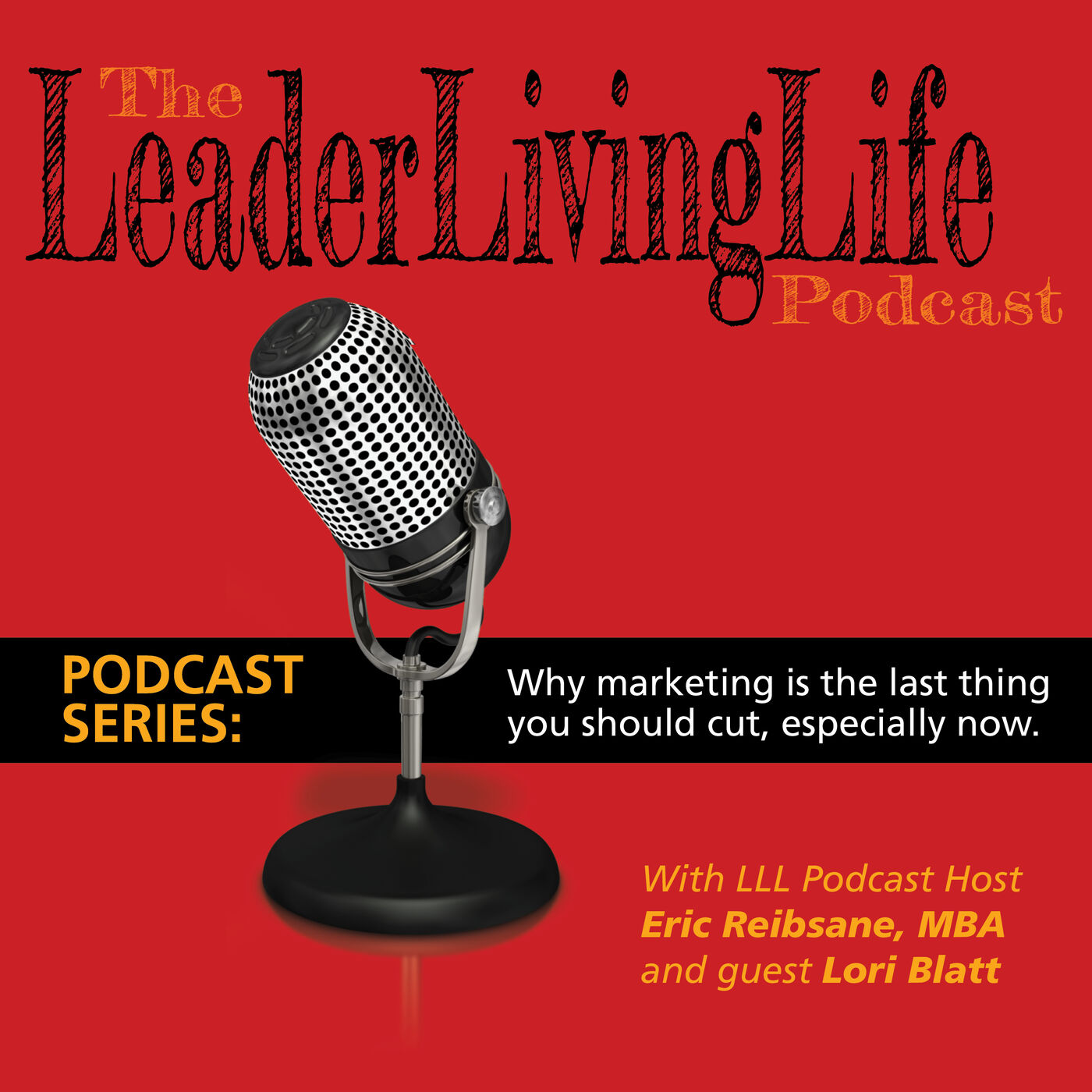 The first in our series on Marketing, featuring Lori Blatt.  We start with why marketing is the last thing you should cut right now.