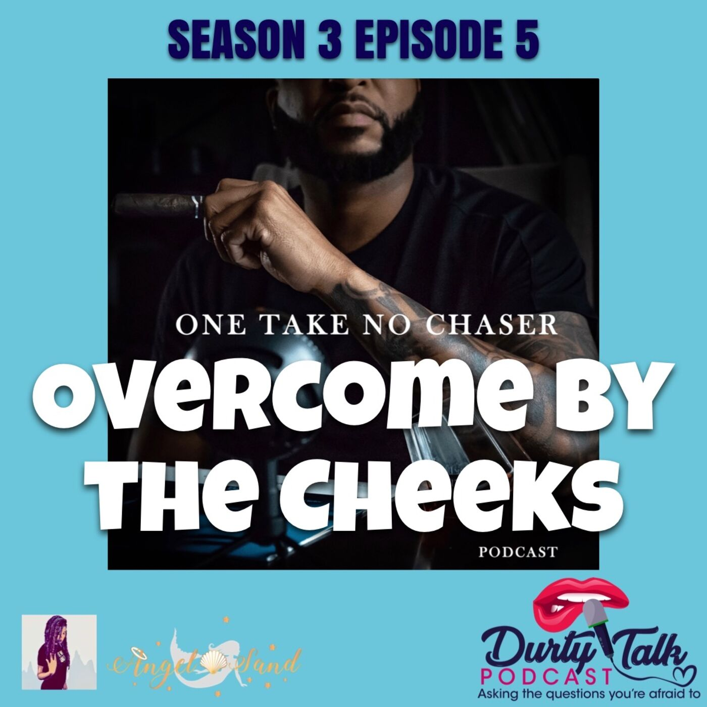 Overcome by the Cheeks- S3E5